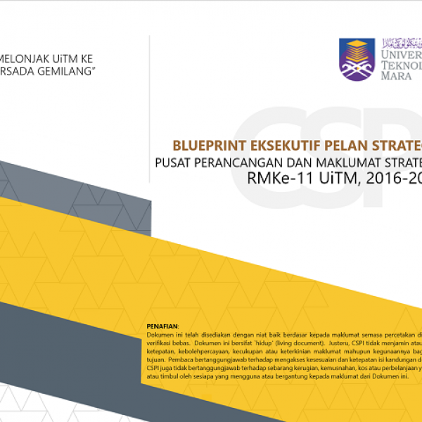 BLUEPRINT EKSEKUTIF PELAN STRATEGIK CSPI: RMKe-11 UiTM, 2016-2020